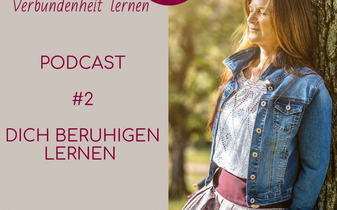 #2 Podcast – dich selbst beruhigen lernen