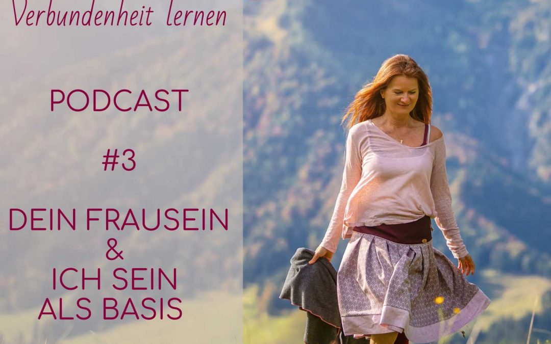 #3 Podcast – dein FrauSein & dein IchSein – Teil 1