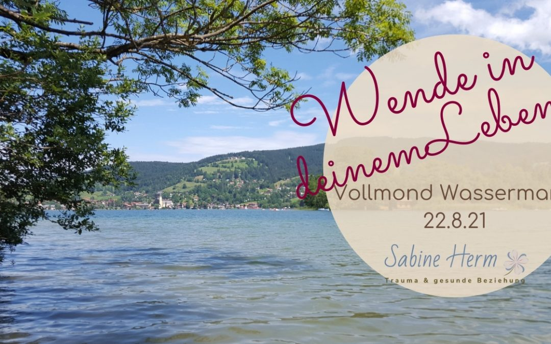 Vollmond im Wassermann, 22. August – Wendepunkte im Leben